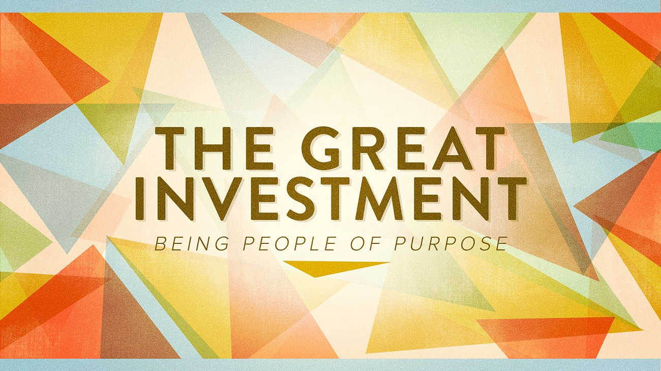Purpose Sunday - The Great Investment